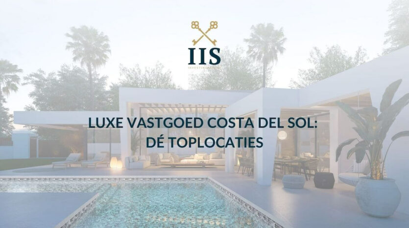 Luxe vastgoed Costa del Sol 4 Toplocaties